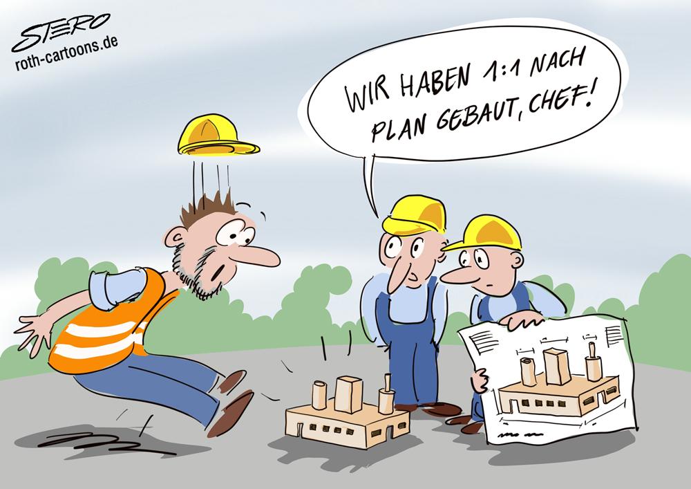 Cartoon: 1:1 nach Plan gebaut