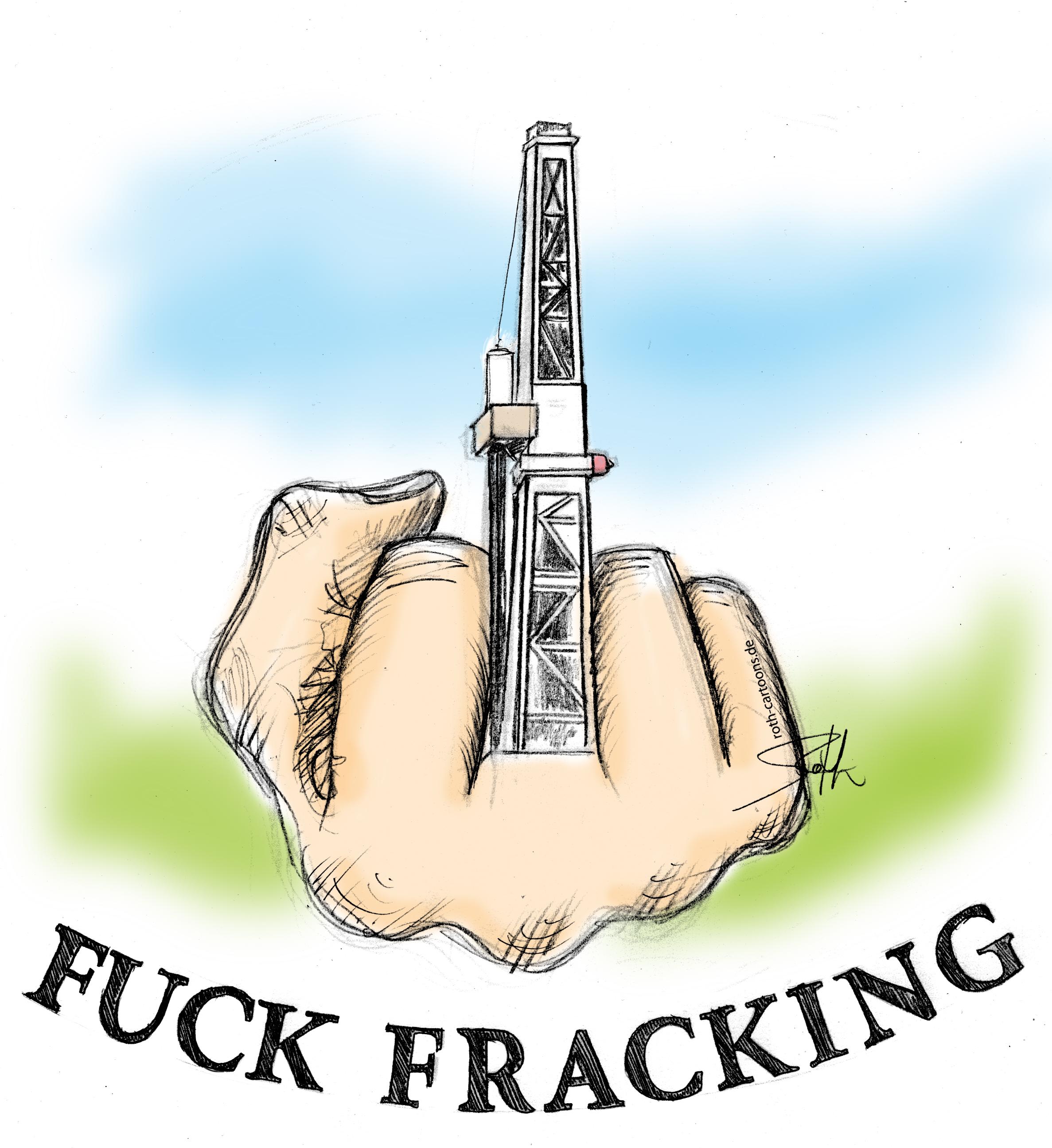 Fuck Fracking! Stop Fracking!