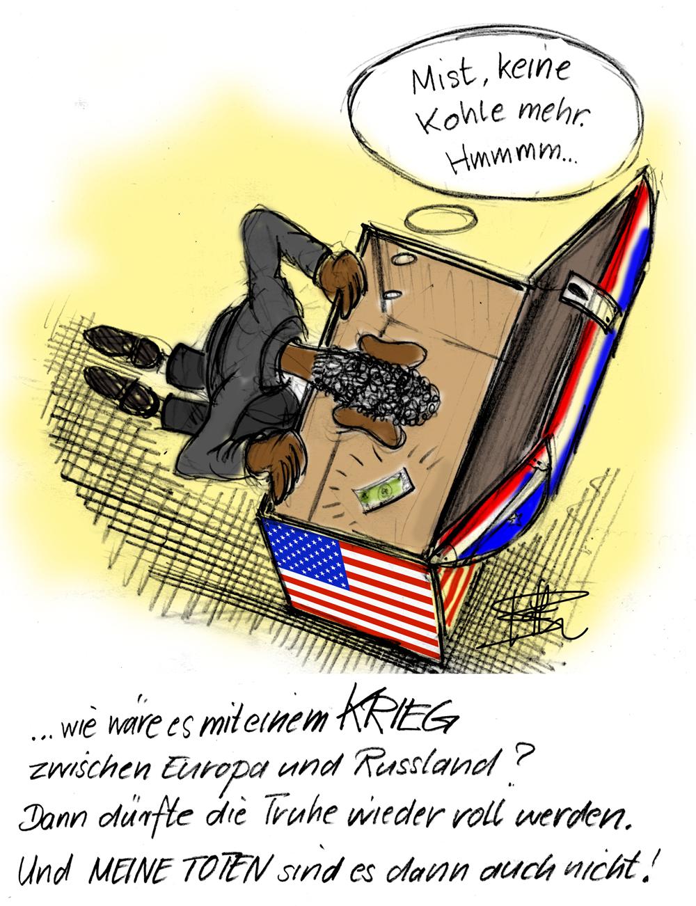 Ein Krieg zwischen Europa und und Russland käme den USA finanziell gelegen.