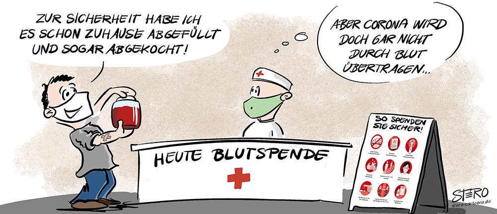 """Cartoon-Comic-Karikatur von STERO/Stefan ROth: Ein Mann geht zur Blutspende und bringt das Blut in einem Einmachglas mit. """"Ich habe es zur Sicherheit abgekocht."""" ruft er. """"Corona wird doch gar nicht über das Blutübertragen"""", denkt sich der Helfer vom (DRK) Deutschen Roten Kreuz."""