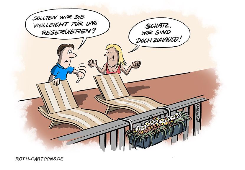 Cartoon-Comic-Bild: Urlaub zu Hause. Ein Mann un deine Frau wollen sich auf dem Balkon sonnen. Der Mann überlegt, ob sie nicht sicherheitshalber - typisch deutsch - mit einem Handtuch die Liegen reservieren sollten.