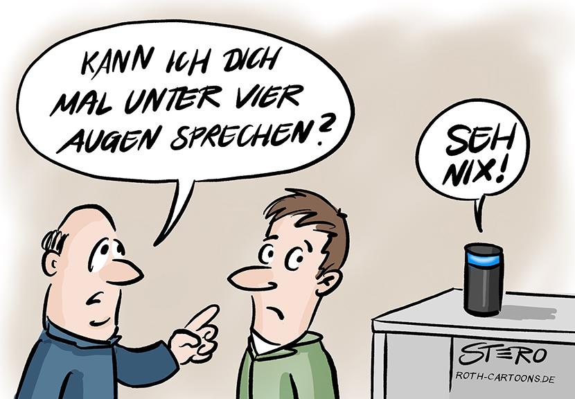 """Cartoon-Comic-Bild zum Datenschutz und der DSGVO: Zwei Männer treffen sich: Einer fragt: Kann ich dich mal unter vier Augen sprechen? Noch bevor dieser antworten kann, antwortet Alexa mit """"Ich seh nix""""."""