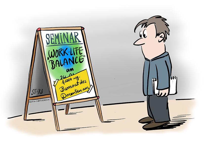 """Cartoon-Comic-Bild: Ein Mann steht mit SChreibzeug vor einem Plakat, auf dem steht: Das Seminar """"Work-life-Balance"""" fällt wegen Burn Out des Dozenten aus."""
