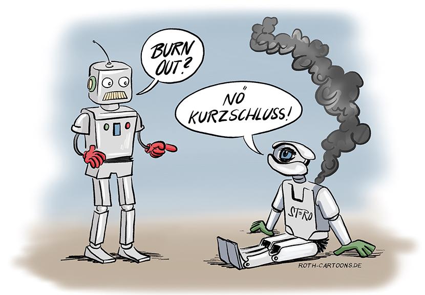 """Cartoon-Comic-Bild: Ein Roboter sitzt mit qualmender Elektronik am Boden. ein anderer Roboter fragt ihn: """"burn out?"""" Nein, Kuruschluss, antwortet der andere."""