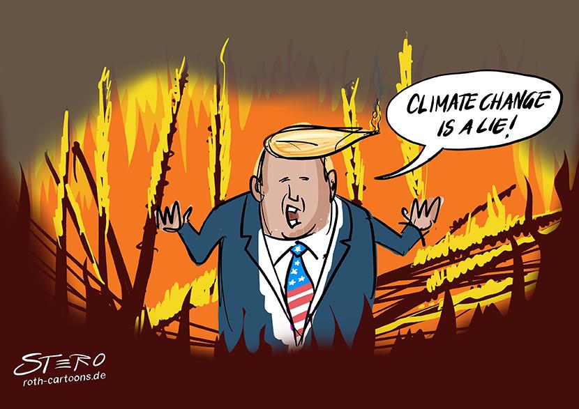 """Cartoon-Comic-Bild: US-Präseident Donald Trump steht vor einen brennenden Wald im Waldbrand und sagt: """"Climate Change is a lie. Der Klimawandel ist eine Lüge."""""""