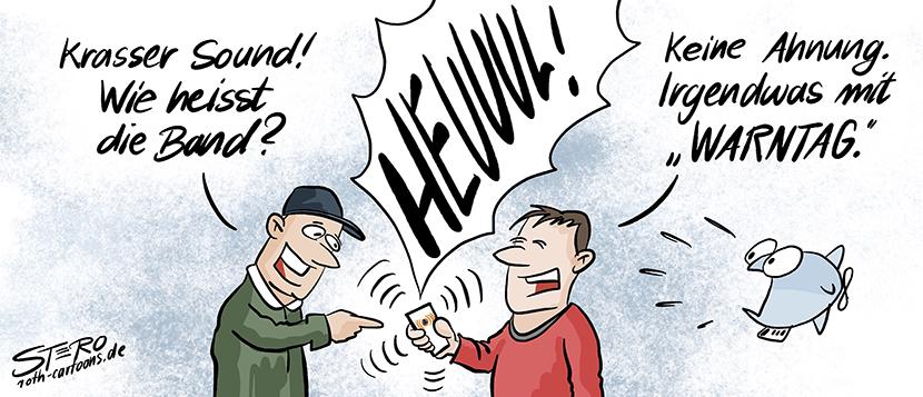 """Comic-Cartoon: Ein Mann hält ein Handy in der Hand mit der Warnapp-NINA aus der lautes Geheule kommt. Sein Freund fragt ihn: """"Krasser Sound! Wie heißt die Band?"""". Sein Kumpel antwortet: """"Keine Ahnung. Irgendwas mit Warntag."""""""