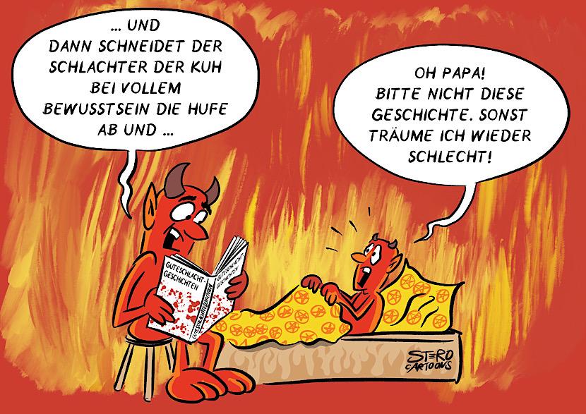 Cartoon-Comic zum Skandal im Schlachthof in Biberach. Der Teufel sitzt am Bett seines Sohnes und liest ihm eine Gute-Nachtgeschichte vor: und dann schneidet der Metzger  der Kuh bei vollem Bewusstsein die Hufe ab.und der kleine Belzebub sagt: Papa, bitte nicht, sonst träume ich wieder schlecht.