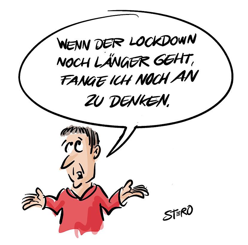Cartoon comic zu Lockdown während Corona-Pandemie: Wenn der Lockdown noch länger geht, fange ich noch an zu denken.