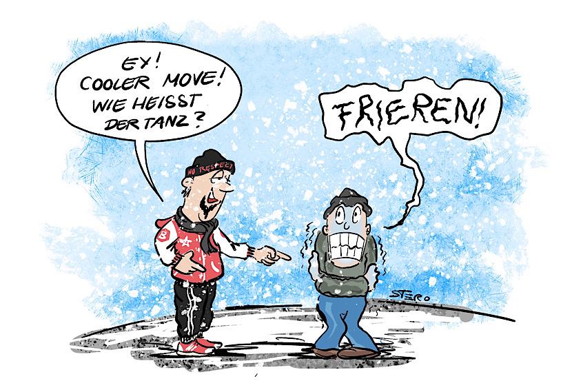 Comic-Cartoon: Ein cooler junger Mann sieht eine Person die friert. Er fragt: Cooler Move, was ist das für ein Tanz? Antwort: Frieren.