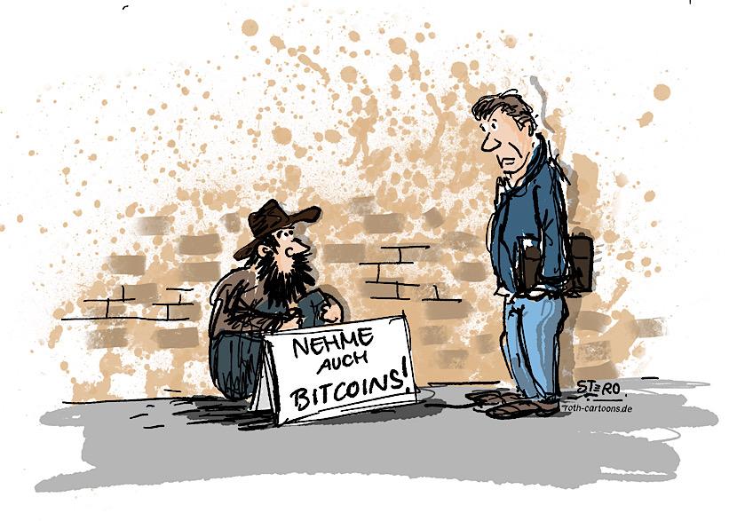 Cartoon zu Bitcoins, Comic zu Bitcoins: Ein Bettler auf der Straße hat ein Schild vor sich: Nehme auch Bitcoins!