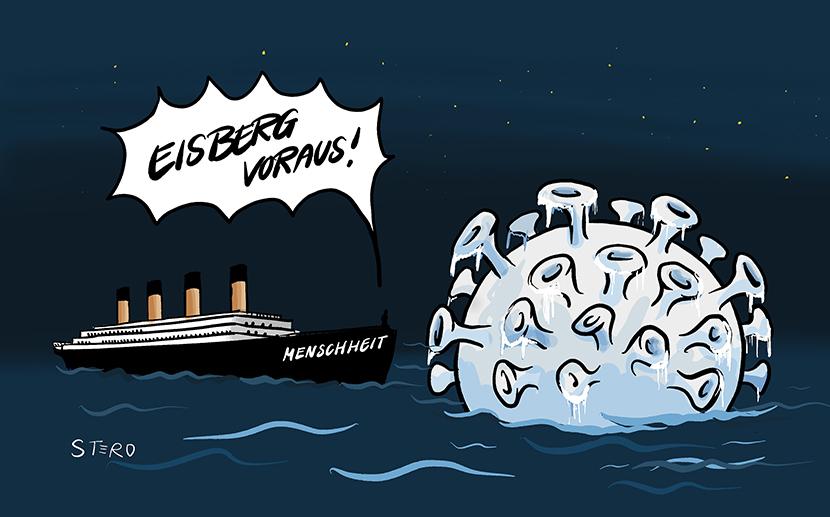Cartoon: Die Titanic mit der Aufschrift Menschheit steuert auf einen Eisberg in Form des Coronavirus zu. Steuermann ruft: Eisberg voraus!